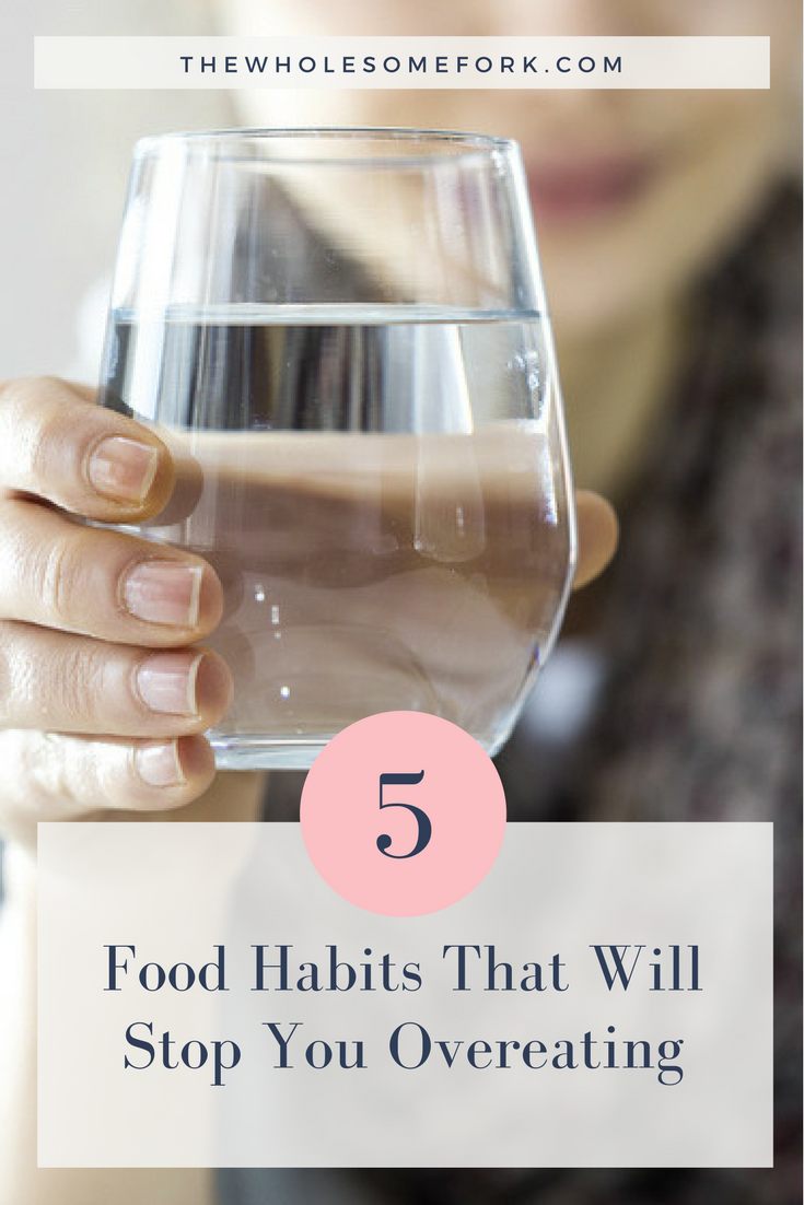 5 Food Habits That Will Stop You Overeating